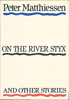 マシーセン、On the River Styx and Other Stories