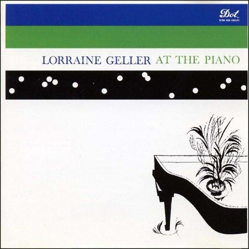 Lorraine Geller At The Piano Dot DLP 3174