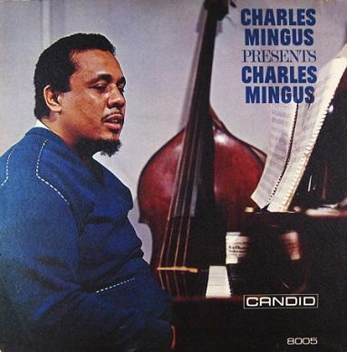 Charles Mingus Presents Charles Mingus Candid 8005