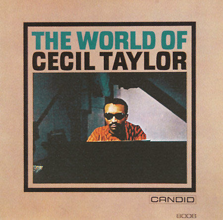 Cecil Taylor The World Of Cecil Taylor Candid 8006
