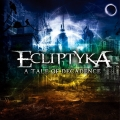 ECLIPTYKA / A Tale Of Decadence