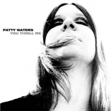 PattyWaters_YouThrillMe.jpg