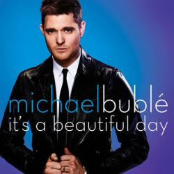 Michael Bublé - Its A Beautiful Day1